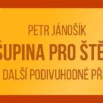 Recenze: Petr Jánošík – Šupina pro štěstí