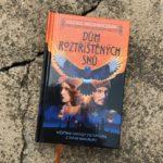 Recenze knihy Dům roztříštěných snů